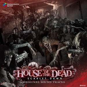 HOUSE OF THE DEAD ~SCARLET DAWN~ ORIGINAL SOUND TRACKS